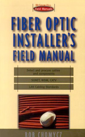 Fiber Optic Installer's Field Manual   2000 9780071356046 Front Cover