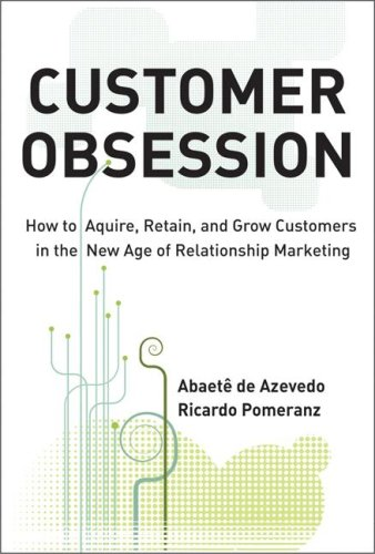 Customer Obsession: How to Acquire, Retain, and Grow Customers in the New Age of Relationship Marketing   2009 9780071497046 Front Cover