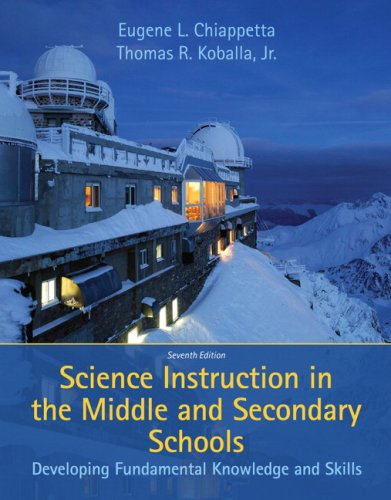 Science Instruction in the Middle and Secondary Schools Developing Fundamental Knowledge and Skills 7th 2010 edition cover