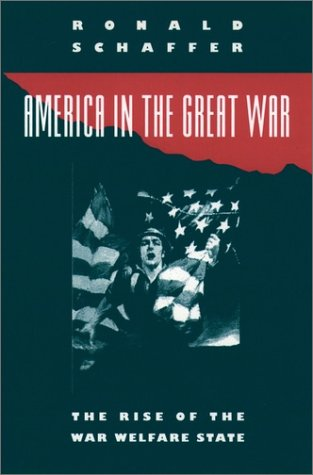 America in the Great War The Rise of the War Welfare State  1991 (Reprint) edition cover
