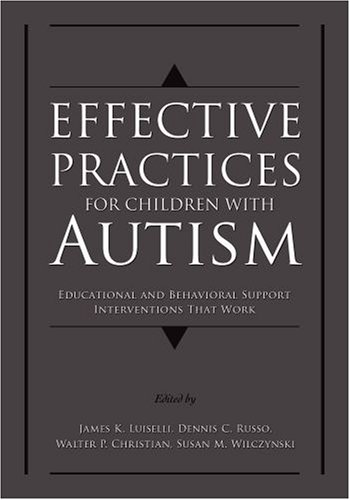 Effective Practices for Children with Autism Educational and Behavior Support Interventions That Work  2008 edition cover