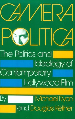 Camera Politica The Politics and Ideology of Contemporary Hollywood Film  1990 edition cover