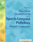 Mosby's Review Questions for the Speech-Language Pathology PRAXIS Examination   2009 edition cover