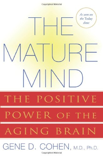 Mature Mind The Positive Power of the Aging Brain  2007 edition cover
