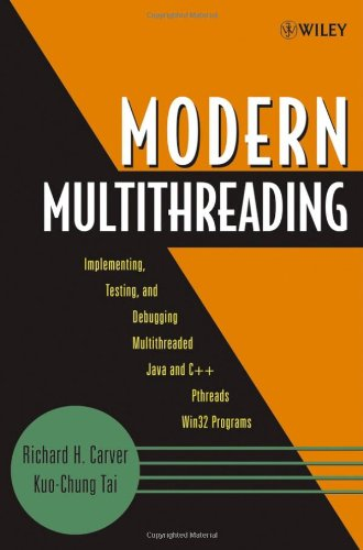 Modern Multithreading Implementing, Testing, and Debugging Multithreaded Java and C++/Pthreads/Win32 Programs  2006 edition cover