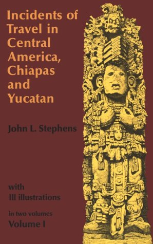 Incidents of Travel in Central America, Chiapas and Yucatan   1969 (Reprint) edition cover