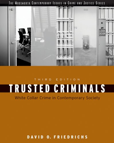 Trusted Criminals White Collar Crime in Contemporary Society 3rd 2007 (Revised) edition cover