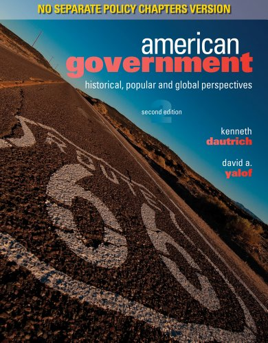 American Government Historical, Popular, and Global Perspectives, No Separate Policy Chapters 2nd 2012 9780495910046 Front Cover