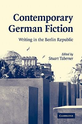 Contemporary German Fiction Writing in the Berlin Republic  2010 9780521174046 Front Cover
