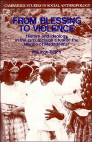 From Blessing to Violence History and Ideology in the Circumcision Ritual of the Merina  1986 edition cover