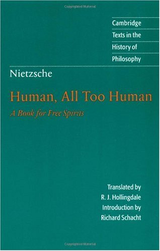 Human, All Too Human A Book for Free Spirits 2nd 1996 (Revised) 9780521567046 Front Cover