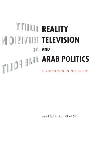 Reality Television and Arab Politics Contention in Public Life  2009 edition cover