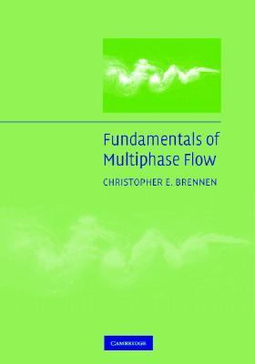 Fundamentals of Multiphase Flow   2005 9780521848046 Front Cover