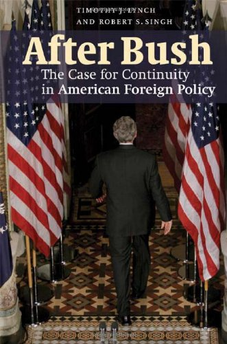 After Bush The Case for Continuity in American Foreign Policy  2008 9780521880046 Front Cover