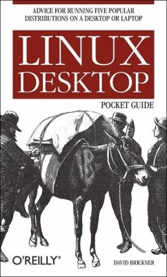 Linux Desktop Pocket Guide Advice for Running Five Popular Distributions on a Desktop or Laptop  2005 9780596101046 Front Cover