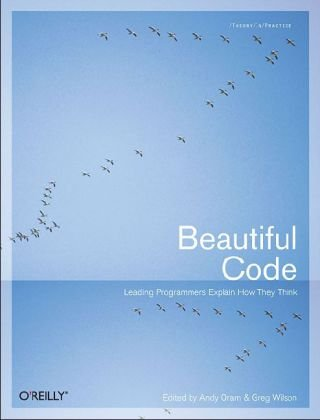 Beautiful Code Leading Programmers Explain How They Think  2007 edition cover