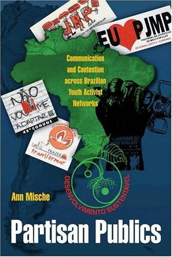 Partisan Publics Communication and Contention Across Brazilian Youth Activist Networks  2009 edition cover