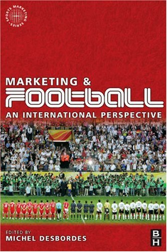 Marketing and Football An International Perspective  2007 9780750682046 Front Cover