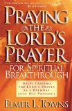Praying the Lord's Prayer for Spiritual Breakthrough   2015 9780764216046 Front Cover