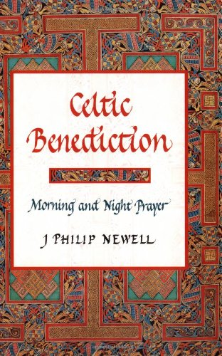 Celtic Benediction Morning and Night Prayer  2000 edition cover