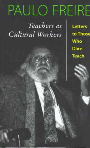 Teachers As Cultural Workers Letters to Those Who Dare Teach  1998 (Revised) edition cover