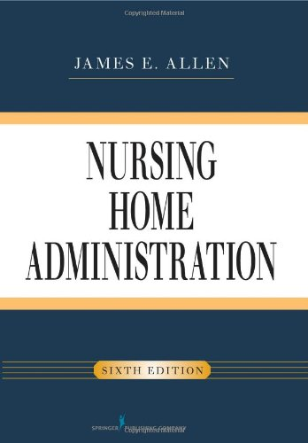 Nursing Home Administration  6th 2011 edition cover