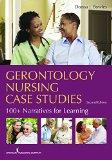 Gerontology Nursing Case Studies 100+ Narratives for Learning  2015 edition cover