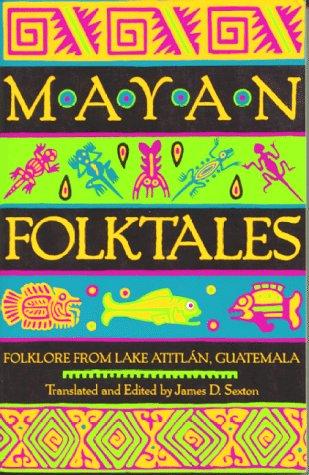 Mayan Folktales Folklore from Lake Atitl�n, Guatemala  1999 edition cover