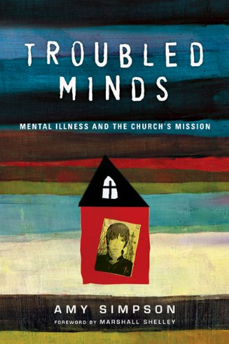Troubled Minds Mental Illness and the Church's Mission N/A edition cover