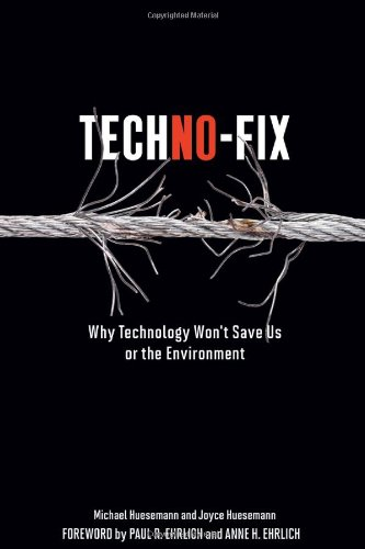 Techno-Fix Why Technology Won't Save Us or the Environment  2011 edition cover