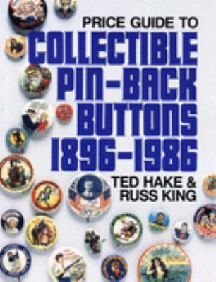 Price Guide to Collectible Pin-Back Buttons 1896-1986 2nd 9780870696046 Front Cover