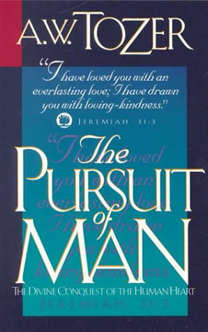 Pursuit of Man The Divine Conquest of the Human Heart N/A edition cover