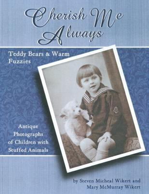 Cherish Me Always Teddy Bears and Warm Fuzzies  2001 9780875886046 Front Cover