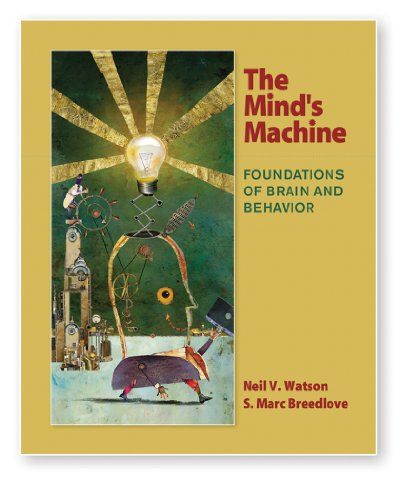 The Mind's Machine: Foundations of Brain and Behavior Ll  2012 edition cover