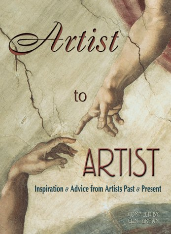 Artist to Artist : Inspiration and Advice from Artists Past and Present N/A edition cover