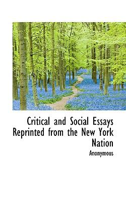 Critical and Social Essays Reprinted from the New York Nation  N/A 9781116768046 Front Cover