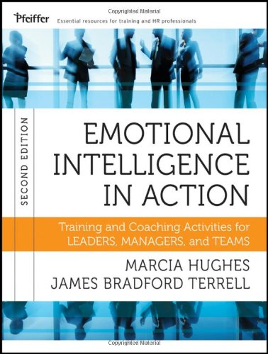Emotional Intelligence in Action Training and Coaching Activities for Leaders, Managers, and Teams 2nd 2012 edition cover