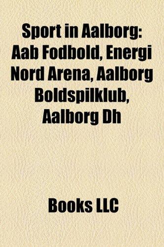 Sport in Aalborg Aab Fodbold, Energi Nord Arena, Aalborg Boldspilklub, Aalborg Dh  2010 edition cover