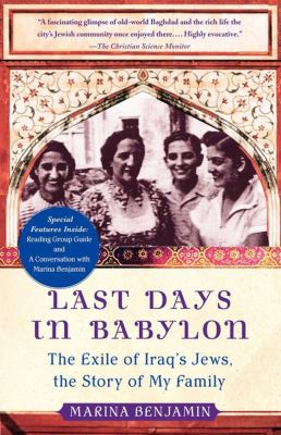 Last Days in Babylon The Exile of Iraq's Jews, the Story of My Family N/A 9781416572046 Front Cover