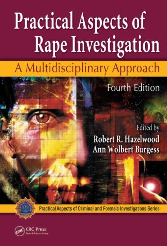 Practical Aspects of Rape Investigation A Multidisciplinary Approach, Fourth Edition 4th 2008 (Revised) edition cover