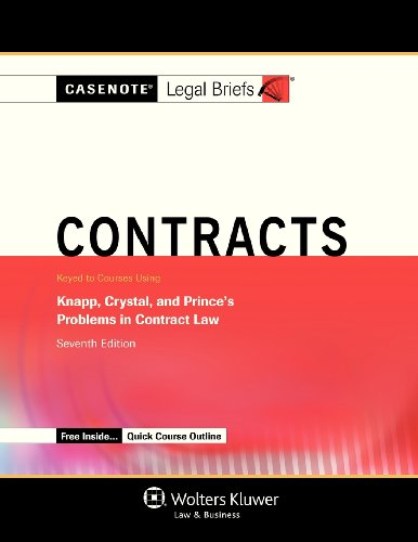 Contracts Keyed to Courses Using Knapp, Crystal, and Prince's Problems in Contract Law 7th (Student Manual, Study Guide, etc.) edition cover