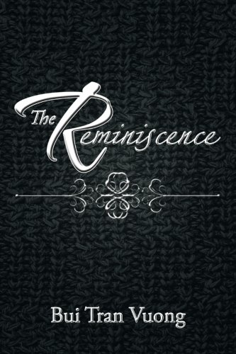 The Reminiscence:   2013 9781483662046 Front Cover