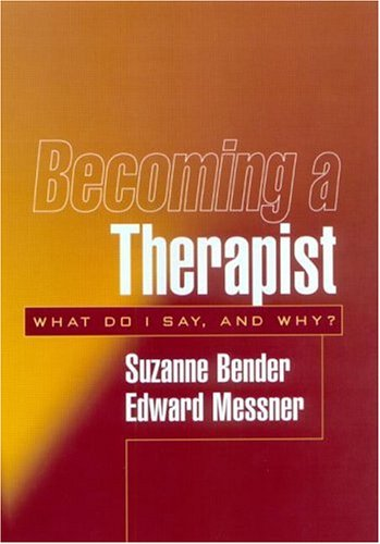 Becoming a Therapist What Do I Say, and Why?  2003 edition cover