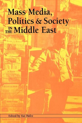 Mass Media, Politics and Society in the Middle East   2001 9781572733046 Front Cover