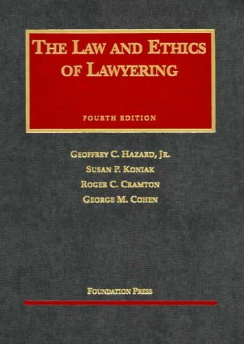 Law and Ethics of Lawyering  4th 2005 (Revised) edition cover