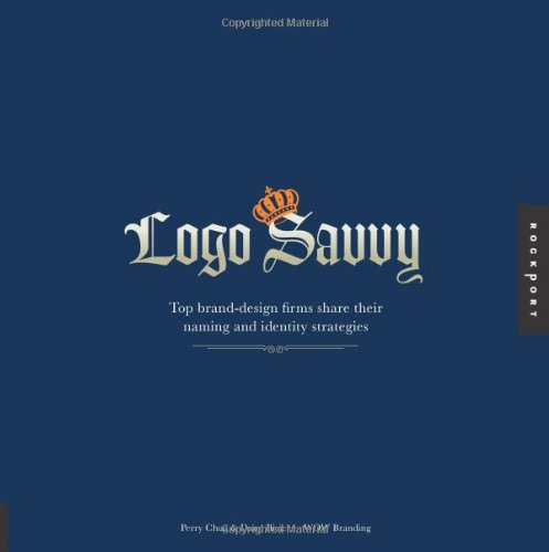 Logo Savvy Top Brand-Design Firms Share Their Naming and Identity Strategies  2007 edition cover