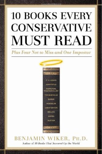 10 Books Every Conservative Must Read Plus Four Not to Miss and One Impostor N/A edition cover