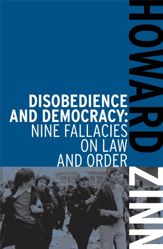 Disobedience and Democracy Nine Fallacies on Law and Order  2013 edition cover