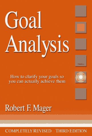 Goal Analysis How to Clarify Your Goals So You Can Actually Achieve Them 3rd 1997 (Revised) edition cover