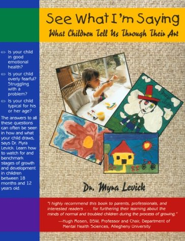 See What I'm Saying : What Children Tell Us Through Their Art 1st 1998 edition cover